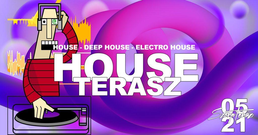 HOUSE-MUSIC-TERASZ-05-21-szorpterasz - szorpterasz.hu